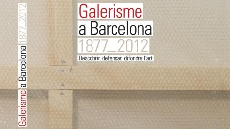 Portada del libro Galerismo en Barcelona 1877 -2012